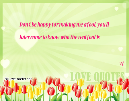 Fool Love Quotes Love Quote by rj Love Quotes