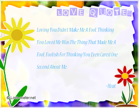 Fool Love Quotes Love Quote by Heat Love