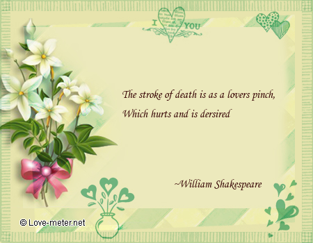 Love Quotes  Pictures on Love Quote By William Shakespeare   Love Quotes   The Stroke Of Death